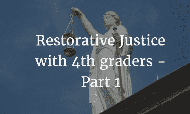 Restorative Justice with 4th Graders – Part 1