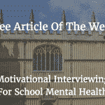 Free Article of the Week:  Motivational Interviewing for School Mental Health