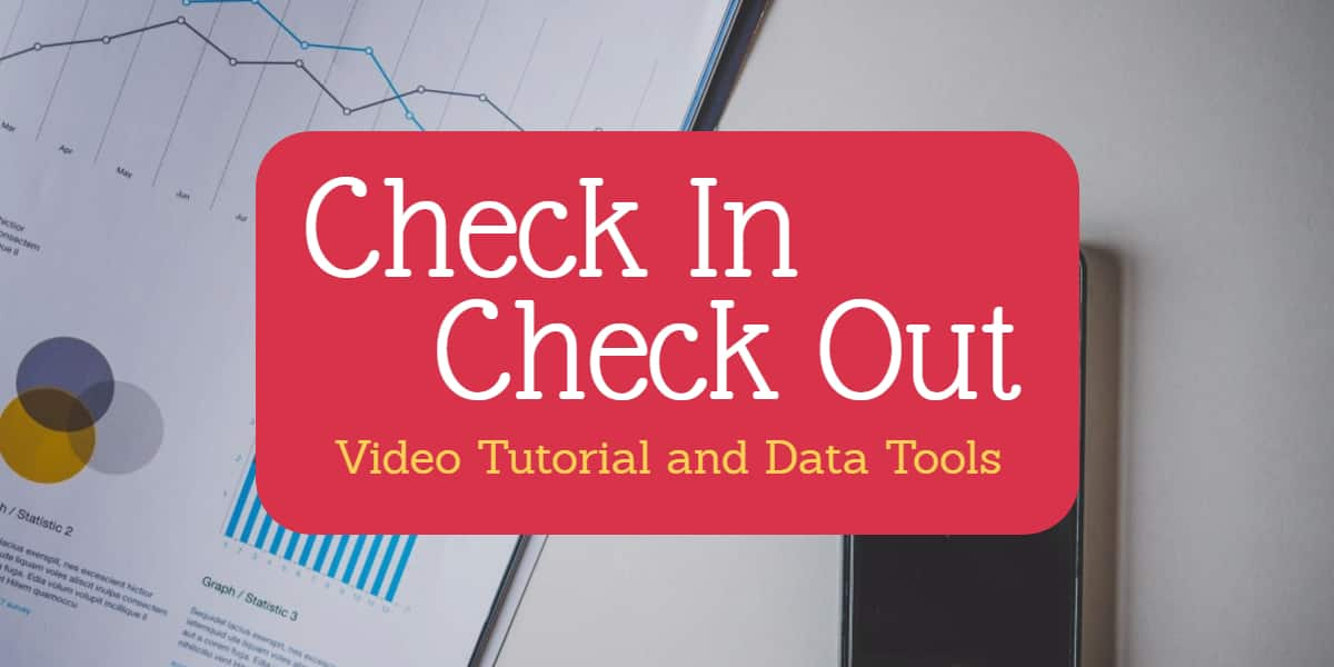 Check In Check Out (CICO) Video Tutorial and Data Tools