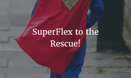 SuperFlex to the Rescue!