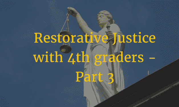 Restorative Justice with 4th Graders – Part 3