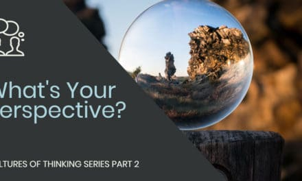 What's Your Perspective? – Cultures of Thinking Part Two