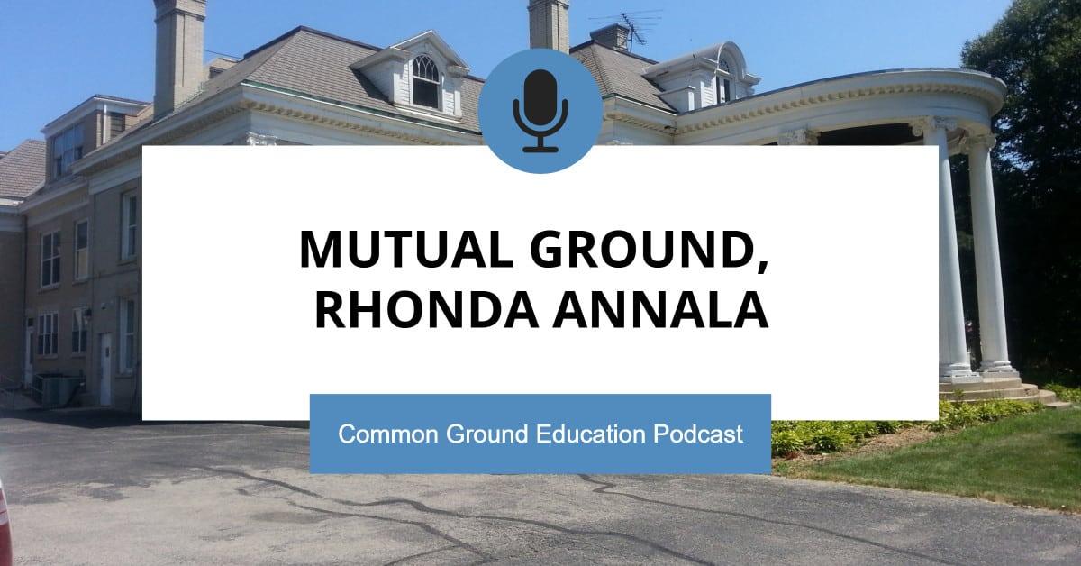 Mutual Ground, Rhonda Annala