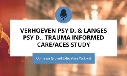 Verhoeven Psy D. & Langes Psy D., Trauma Informed Care/ACES Study