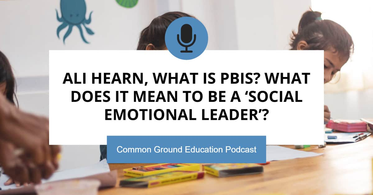 Ali Hearn, What is PBIS? What does it mean to be a 'Social Emotional Leader'?