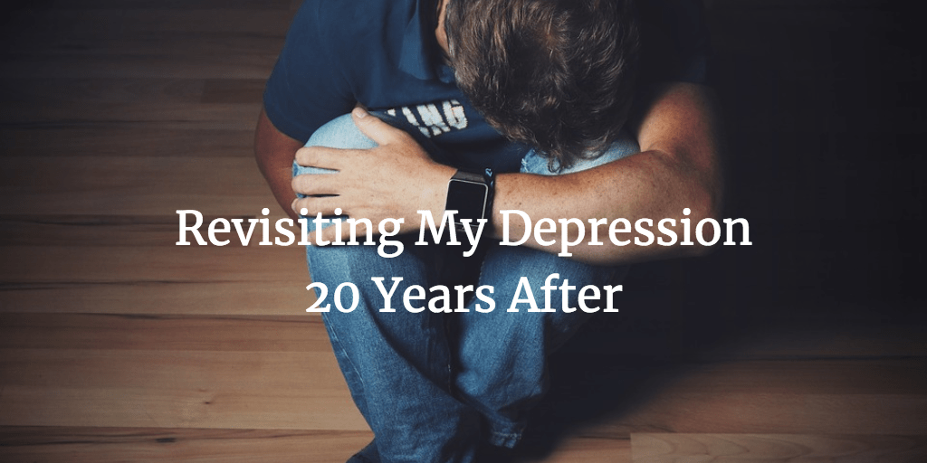 Revisiting My Depression 20 Years After