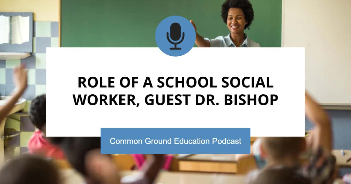 Role of A School Social Worker, Guest Dr. Bishop