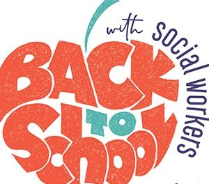 Going Back To School With Social Workers: Join Our Public Education Campaign
