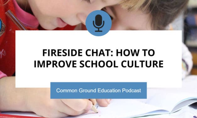Fireside Chat: How to Improve School Culture