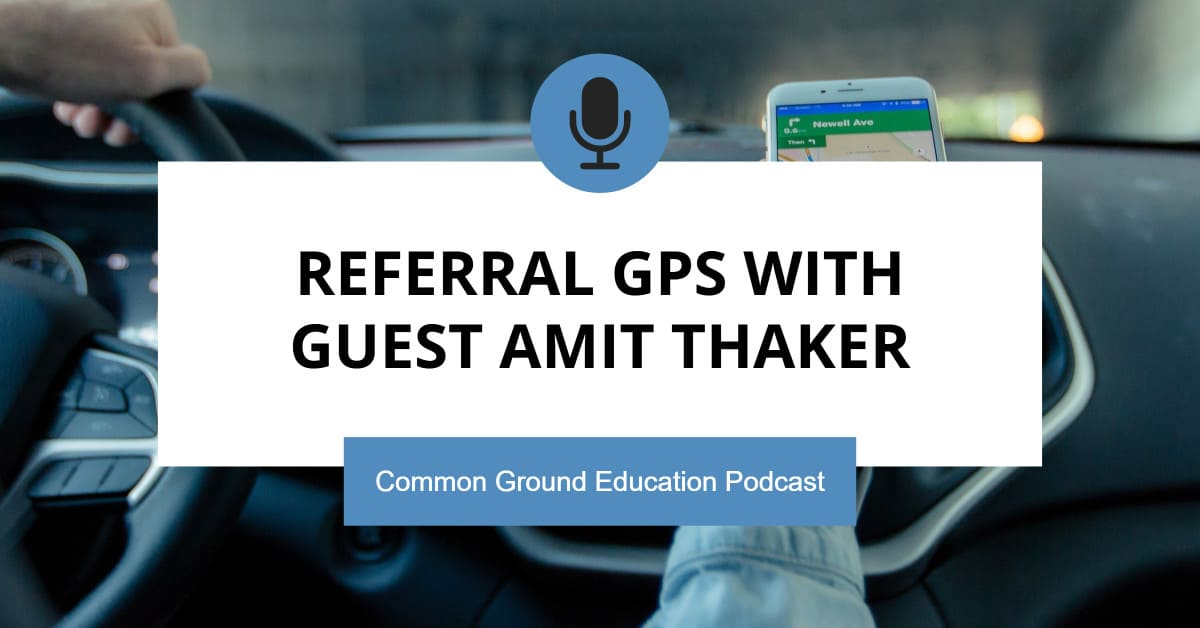 Referral GPS with Guest Amit Thaker
