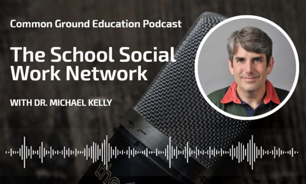 [Podcast] The School Social Work Network with Dr. Michael Kelly