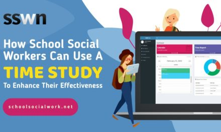 How School Social Workers Can Use A Time Study To Enhance Their Effectiveness